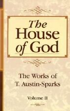 NEW - The House of God (Works of T. Austin-Sparks) by T. Austin Sparks