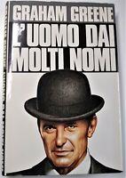 L'UOMO DAI MOLTI NOMI GRAHAM GREENE CDE 1989