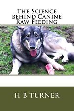 Very Good, The Science Behind Canine Raw Feeding, Turner, Ms H B, Book