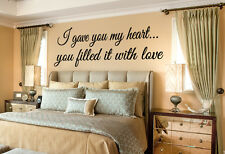 I gave you my heart you filled it with love vinyl wall lettering quote sticker