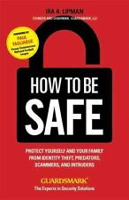 How To Be Safe: Protect Yourself and Your Family From Identity Theft,-ExLibrary