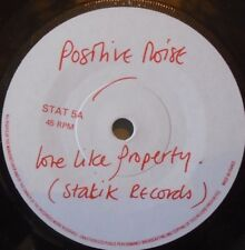 "POSITIVE NOISE - Love Like Property - 7"" Single TEST PRESS 1 SIDED"