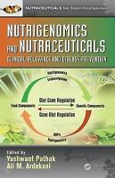 Nutrigenomics and Nutraceuticals: Clinical Relevance and Disease Prevention...