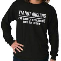 Not Arguing Explaining Why Im Right Funny Long Sleeve T Shirts Tees Tshirts