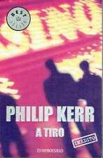 A tiro. Philip Kerr.