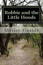 Robbie and the Little Hoods by Shirley Flesher (2015, Paperback)