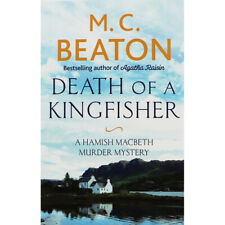 M.C. Beaton - Death of a Kingfisher  *NEW* + FREE P&P