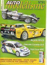 AUTO MODELISME n°91 05/2004 MAC LAREN MP4/18 CORVETTE C5R FORD FOCUS WRC
