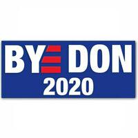 """BYE DON"" 2020 Joe Biden For President Campaign Democratic Bumper Stickers Decal"
