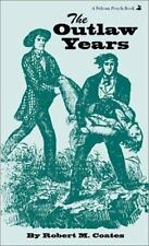 Outlaw Years, The: The History of the Land Pirates of the Natchez Trace