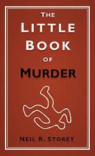 The Little Book of Murder- Neil R Storey