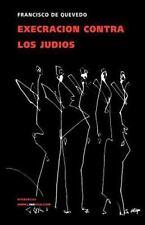 Execracion Contra los Judios by Francisco de Quevedo y Villegas (2014,...