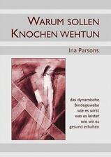 Warum Sollen Knochen Wehtun by Ina Parsons (2011, Paperback)