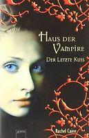 Haus der Vampire 2: Der letzte Kuss von Caine, Rachel | Buch | Zustand gut