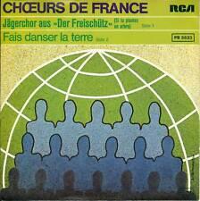 """CHOEURS DE FRANCE CHOEUR DE HUNTER AUS DER DER FREISCHÜTZ 7"""" S4011"""