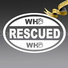 WHO RESCUED OVAL Paw Vinyl Decal Sticker Die Cut RESCUE SAVED DOG PET LOVE CAT