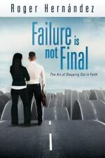 Failure Is Not Final: The Art of Stepping Out in Faith