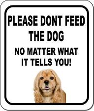 Please Dont Feed The Dog American Cocker Spaniel Metal Aluminum Composite Sign