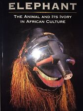 ELEPHANT THE ANIMAL AND ITS IVORY IN AFRICAN CULTURE BY DORAN ROSS *SIGNED*1ST*
