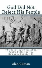 God Did Not Reject His People : The Identity of Israel in Paul's Letter to...