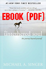 The Untethered Soul: The Journey Beyond Yourself  by Michael A. Singer [DIGITAL]