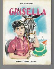 GRISELLA H.M. Denneborg,1959, Fabbri Libri Belli illustrazioni di SIGNORINI