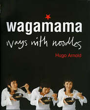 Wagamama: Ways With Noodles By Hugo Arnold Sauces, Wrapped, Salads, Cookbook