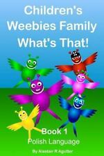 1: Children's Weebies Family What's That! : Book One Polish Language by...