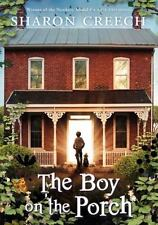 The Boy on the Porch by Sharon Creech Hardcover