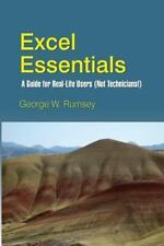 Excel Essentials: A Guide for Real-Life Users (Not Technicians!)