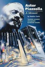 ASTOR PIAZZOLLA: A Memoir Natalio Gorin PB NEW