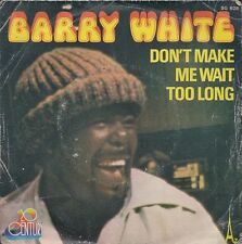 "45 TOURS / 7"" SINGLE--BARRY WHITE--DON'T MAKE ME WAIT TOO LONG--1976"