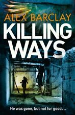 Killing Ways-Alex Barclay, 9780007494538