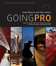 Going Pro : How to Make the Leap from Aspiring to Professional Photographer...