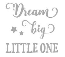 Dream Big PICCOLINO Decalcomania Adesivo Vinile BOX RIBBA Cornice FAI DA TE TELA LIBRO raccoglitori