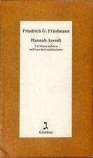 HANNAH ARENDT - FRIEDRICH G. FRIEDMANN - GIUNTINA, 2001