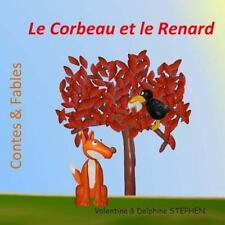 Contes and Fables: Le Corbeau et le Renard by Delphine Stephen and Valentine...