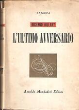 RICHARD HILLARY - L'ULTIMO AVVERSARIO - MONDADORI 1946 - Prima edizione
