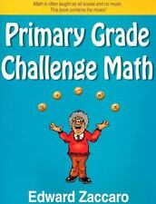 Primary Grade Challenge Math by Edward D. Zaccaro (2003, Trade Paperback)