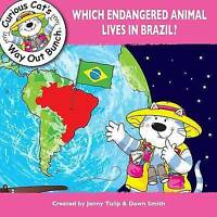 Which Endangered Animal Lives in Brasil (Curious Cat's Way Out Bunch),Dawn Smith