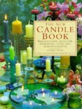The New Candle Book: Inspirational Ideas for Displaying, Using and Making Candle
