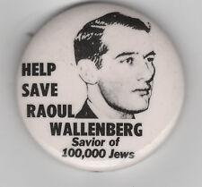 Help Save RAOUL WALLENBERG Savior Of 100,000 Jews CAUSE Pinback