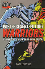 Warriors: Stories of Combat, Skill and Courage (Past. Present. Future), Eldridge