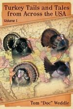 "Turkey Tails and Tales from Across the Usa : Volume 1 by Tom ""Doc"" Weddle..."