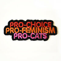 Pro-Choice Pro-Feminism Pro-Cats Iron On Patch Embroidered feminism riot grrrl