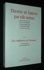 Thérèse de Lisieux par elle-même : tous ses écrits de janvier 1895 à