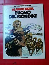 Un Uomo un'Avventura, L'Uomo del Klondike, Alarico Gattia, n 6 Cepim