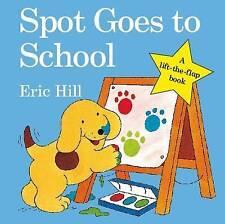 Spot Goes to School (Spot - Original Lift The Flap), Good Condition Book, Hill,
