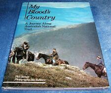Phil Jarratt - MY BLOOD'S COUNTRY - A Journey Along Australia's National Trail