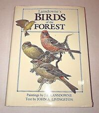 Lansdowne's Birds of the Forest  Paintings by J.F. Lansdowne 1989 HB With DJ